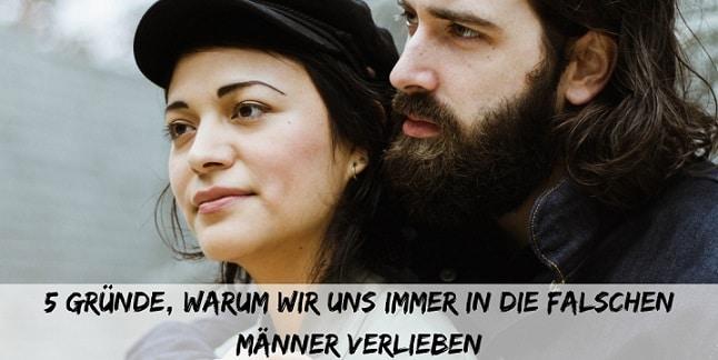 Photo of 5 Gründe, warum wir uns immer in die falschen Männer verlieben