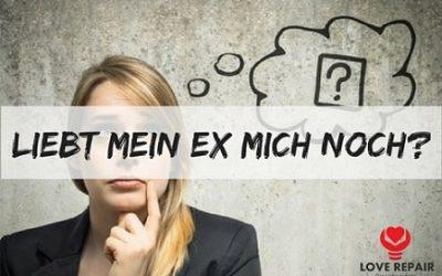 Liebt mein Ex mich noch?
